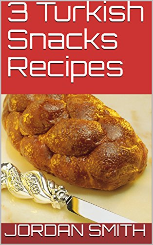 3 Turkish Snacks Recipes (English Edition)