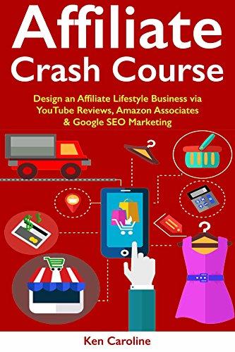 Affiliate Crash Course : Design an Affiliate Lifestyle ...
