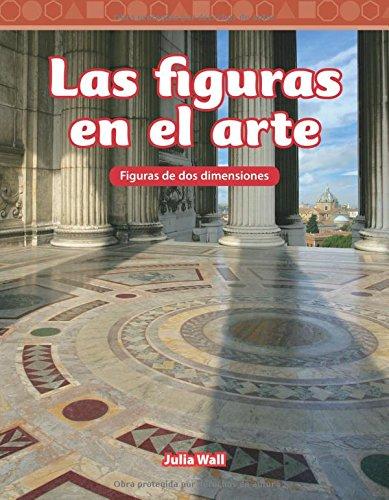 Las Figuras En El Arte (Shapes in Art) (Spanish Version) (Nivel 3 (Level 3)) (Mathematics Readers Level 3)