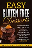 Easy Gluten Free Desserts: Gluten Free Cakes, Bake From Scratch Cookies and Biscuits, Killer Pancakes, Wicked Good Cupcakes and Muffins, AIP Recipes, Celiac Disease Diet Treats, and more