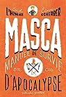 MASCA: MAnuel de Survie en Cas d'Apocalypse par L`Homme