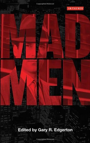 By Gary R. Edgerton Mad Men: Dream Come True TV (Reading Contemporary Television) [Paperback]