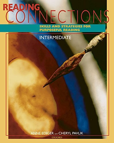 Reading Connections Intermediate: Skills and Strategies for Purposeful Reading Student Book by Anne Ediger (2000-02-24)
