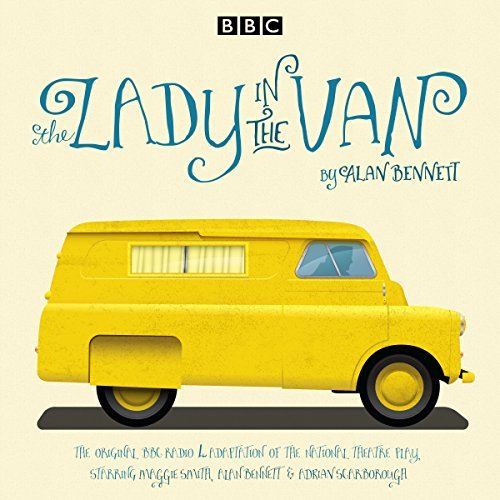 The Lady in the Van: A BBC Radio 4 Adaptation by Alan Bennett (2015-10-01)