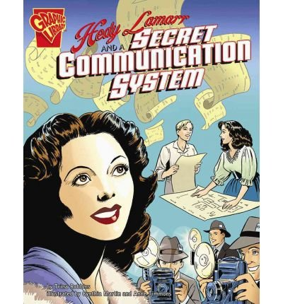 [( Hedy Lamarr and a Secret Communication System )] [by: Trina Robbins] [Sep-2006]