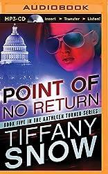 Point of No Return (Kathleen Turner) by Tiffany Snow (2014-05-20)
