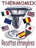 Telecharger Livres RECETTES ETRANGERES POUR THERMOMIX MES RECETTES THERMOMIX t 7 (PDF,EPUB,MOBI) gratuits en Francaise