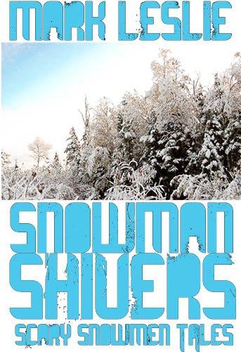 Snowman Shivers: Scary Snowmen Tales (English (Snowman Scary)