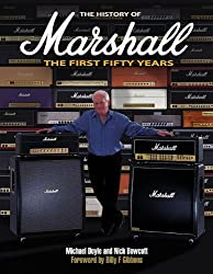 The History of Marshall: The First Fifty Years by Nick Bowcott (2013-11-01)