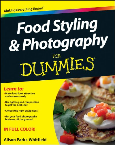 Food Styling and Photography For Dummies (English Edition)