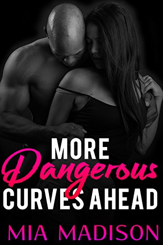 More Dangerous Curves Ahead: Steamy Older Man Younger Woman African American Romance