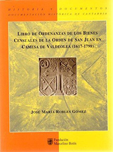 Libro de ordenanzas de los bienes censuales de la orden de san Juan enen camesa de valdeolea 1617-1798