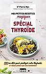 Mes petites recettes magiques spécial thyroïde par Nys