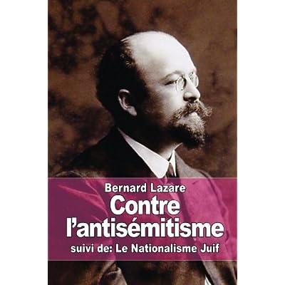Contre l'antisémitisme: suivi de: Le Nationalisme Juif