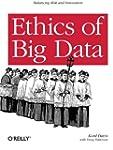 Ethics of Big Data: Balancing Risk an...