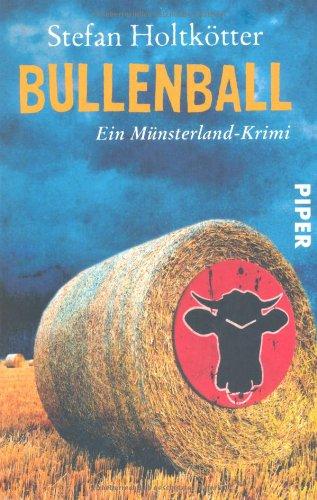 Piper Taschenbuch Bullenball: Ein Münsterland-Krimi (Münsterland-Krimis, Band 25954)