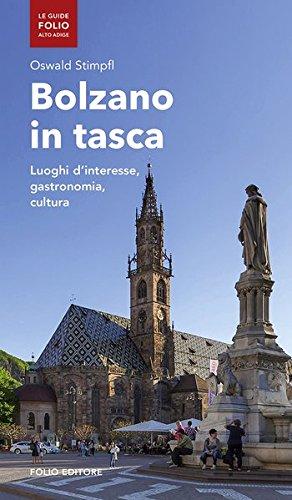 Bolzano in tasca: Luoghi d'interesse, gastronomia, cultura