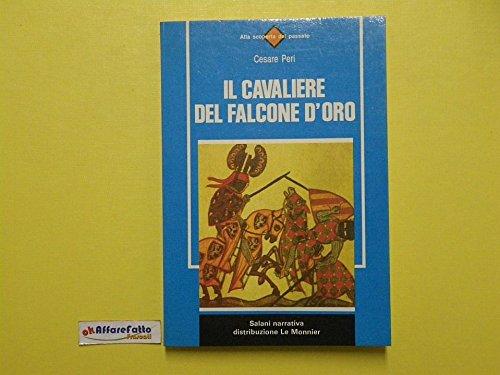 J 1324 LIBRO IL CAVALIERI DEL FALCONE D'ORO DI CESARE PINI