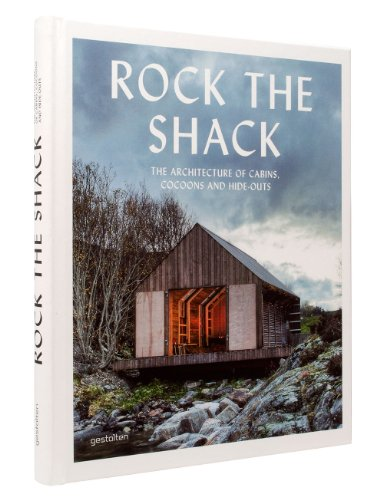Buchseite und Rezensionen zu 'Rock the Shack: The Architecture of Cabins, Cocoons and Hide-Outs' von S. Borges