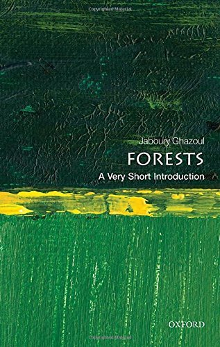 Forests: A Very Short Introduction (Very Short Introductions) by Jaboury Ghazoul (2015-05-28)