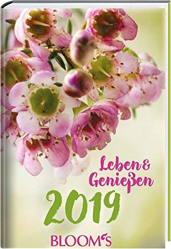 Leben & Genießen 2019: BLOOM's Wochenkalender (Genießen Tasche)