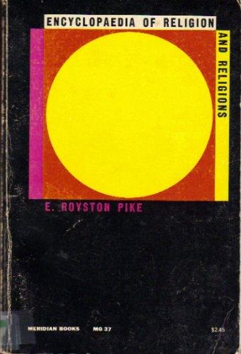 Encyclopedia of Religion and Religions par E. Royston Pike