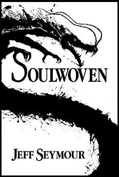 Soulwoven (Soulwoven #1) (English Edition) von [Seymour, Jeff]