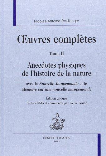 Oeuvres Completes. Tii. Anecdotes Physiques de l'Histoire de la Nature avec la Nouvelle Mappemon