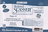 Shuchita Prakashan's Solved Scanner CMA Final Group III (Old Syllabus) Paper 15 Business Strategy and Strategic Cost Management Green Edition
