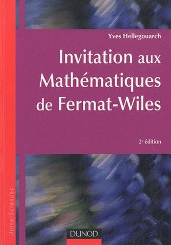 Invitation aux mathématiques de Fermat-Wiles - 2ème édition NP: Avec exercices et problèmes résolus