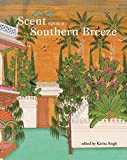 #10: Scent upon a Southern Breeze: The Synaesthetic Arts of the Deccan