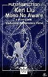 Mono no Aware e altre storie (Future Fiction Vol. 20)