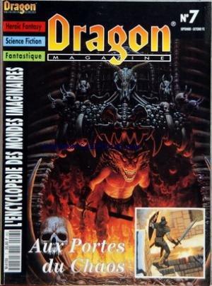 DRAGON MAGAZINE [No 7] du 01/09/1992 - HEROIC FANTASY - SCIENCE FICTION - FANTASTIQUE - ENCYCLOPEDIE DES MONDES IMAGINAIRES AUX PORTES DU CHAOS - MOORCOCK - COMBAT SPATIAL par Collectif