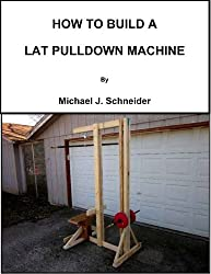 HOW TO BUILD A LAT PULLDOWN MACHINE