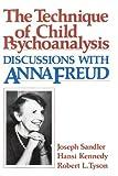 Technique of Child Psychoanalysis: Discussions with Anna Freud by Joseph Sandler (1986-01-01) - Joseph Sandler;Hansi Kennedy;Robert L. Tyson