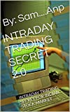 INTRADAY TRADING SECRET 2.0: INTRADAY TRADING SECRET FOR INDIAN STOCK MARKET