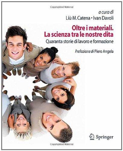 oltre-i-materiali-la-scienza-tra-le-nostre-dita-quaranta-storie-di-lavoro-e-formazione