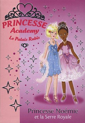 Princesse Academy - Le Palais Rubis, Tome 22 : Princesse Noémie et la Serre Royale