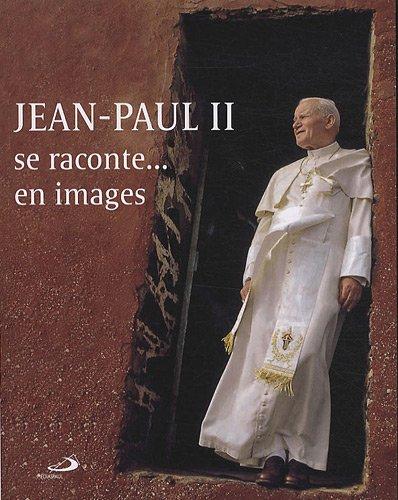 Jean-Paul II Se Raconte... en Images