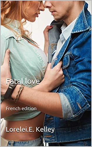 Fatal love: French edition par