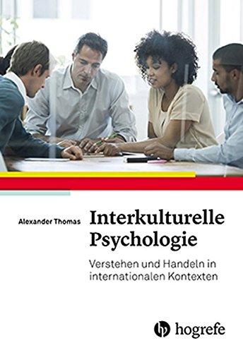 Interkulturelle Psychologie: Verstehen und Handeln in internationalen Kontexten