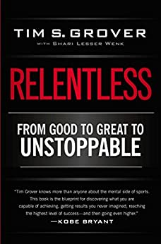 Relentless: From Good to Great to Unstoppable (English Edition) par [Grover, Tim S.]