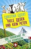 Viele Ziegen und kein Peter: Eine Ferienfahrt zu den Schweizern
