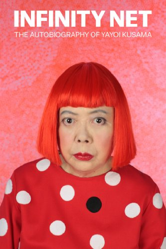 Infinity Net: The Autobiography of Yayoi Kusama