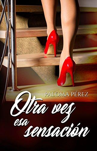 Otra vez esa sensación por Paloma Pérez
