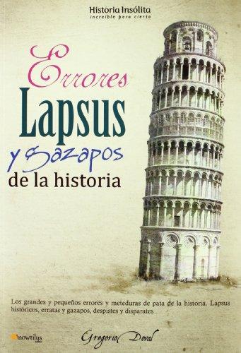 Errores, Lapsus Y Gazapos De La Historia