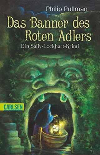 Das Banner des Roten Adlers: Ein Sally-Lockhart-Krimi