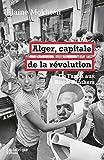 Alger, capitale de la révolution - De Fanon aux Black Panthers