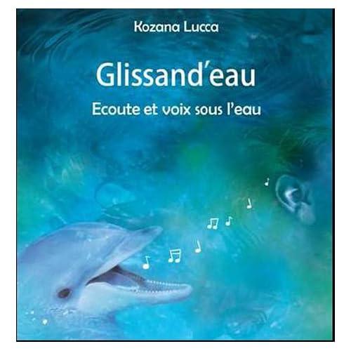 Glissand'eau : Ecoute et voix sous l'eau