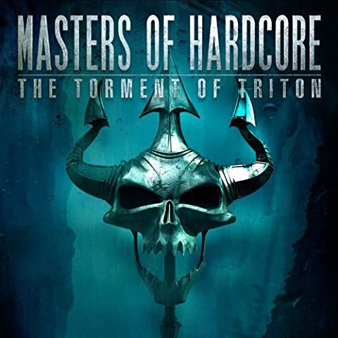 Masters Of Hardcore : The Torment Of Triton